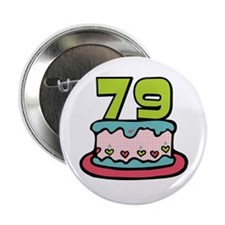"79th Birthday Cake 2.25"" Button"