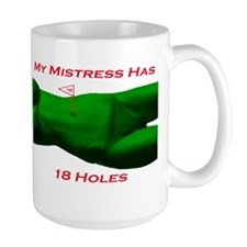My mistress Has 18 Holes Mug