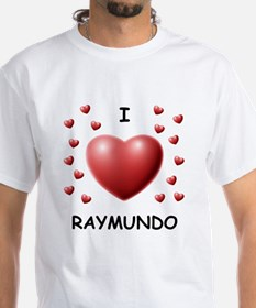 I Love Raymundo - Shirt