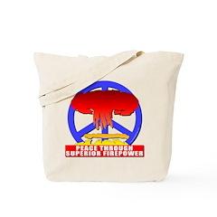 Peace Through Superior Firepo Tote Bag