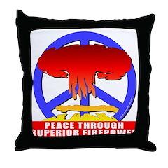 Peace Through Superior Firepo Throw Pillow