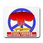Peace Through Superior Firepo Mousepad