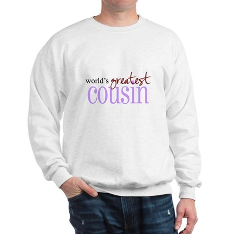 World's Greatest Cousin Sweatshirt
