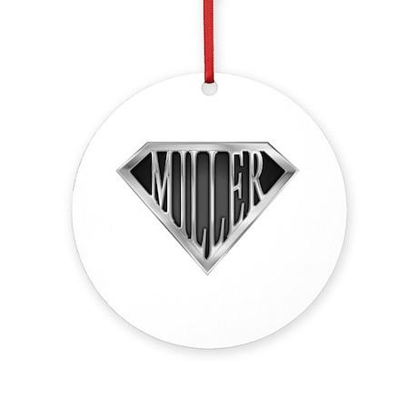 SuperMiller(metal) Ornament (Round)