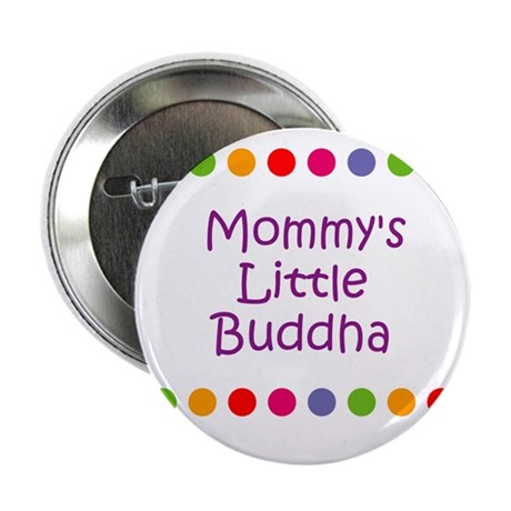 """Mommy's Little Buddha 2.25"""" Button (10 pack)"""
