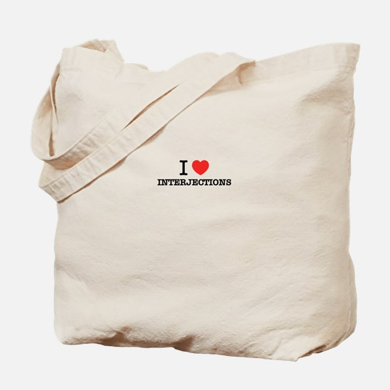 I Love INTERJECTIONS Tote Bag