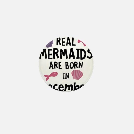 Mermaids are born in December Cgeh6 Mini Button