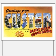 Custer South Dakota Greetings Yard Sign