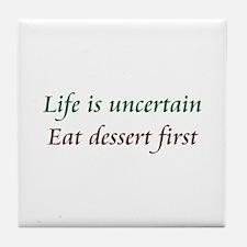 Life Is Uncertain Tile Coaster