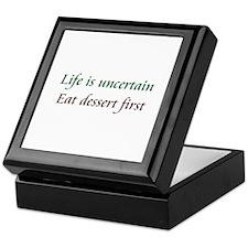 Life Is Uncertain Keepsake Box