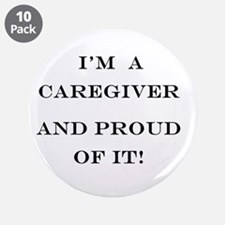 """I'm a caregiver and proud of 3.5"""" Button (10 pack)"""