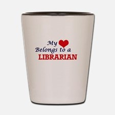 My heart belongs to a Librarian Shot Glass