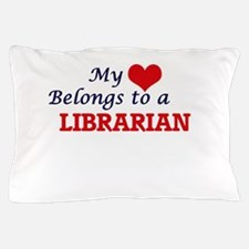 My heart belongs to a Librarian Pillow Case