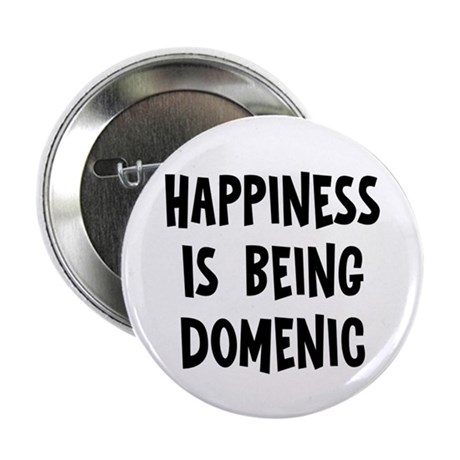 """Happiness is being Domenic 2.25"""" Button (10 pack)"""