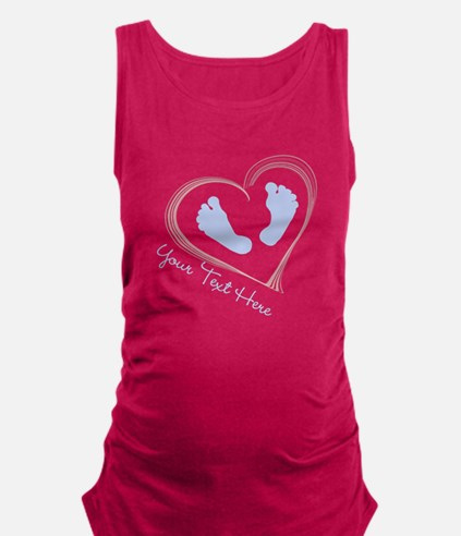 Your Text Here Baby Feet in Heart Maternity Tank T