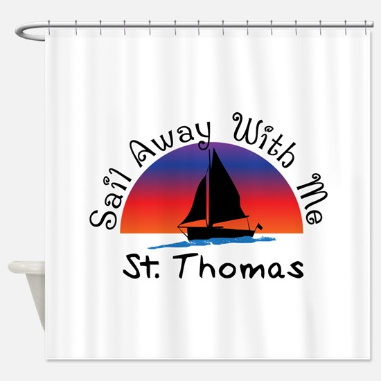 Sail Away with me St. Thomas Shower Curtain