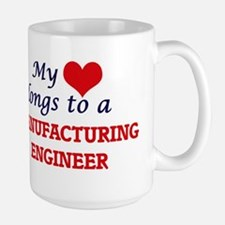 My heart belongs to a Manufacturing Engineer Mugs
