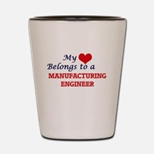 My heart belongs to a Manufacturing Eng Shot Glass