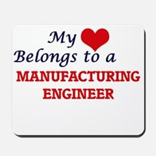 My heart belongs to a Manufacturing Engi Mousepad