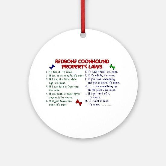 Redbone Coonhound Property Laws 2 Ornament (Round)