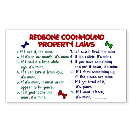 Redbone Coonhound Property Laws 2 Sticker (Rectang