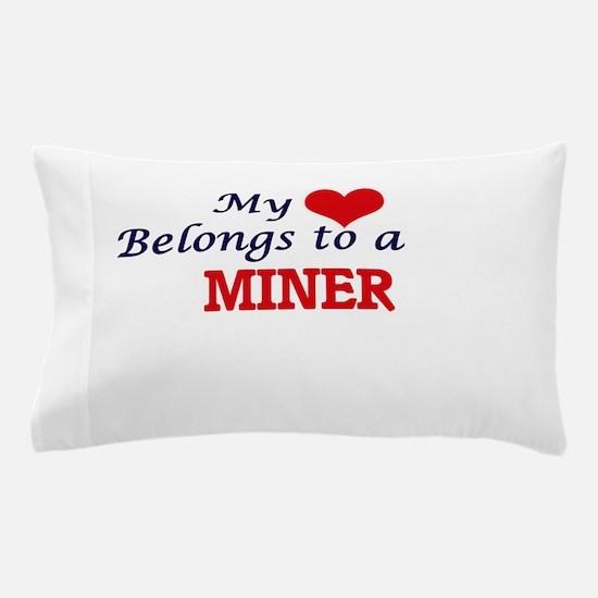 My heart belongs to a Miner Pillow Case