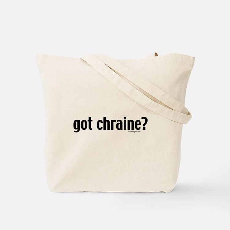 Got Chraine? Jewish Tote Bag