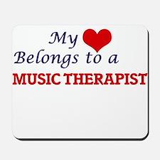 My heart belongs to a Music Therapist Mousepad
