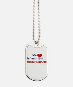 My heart belongs to a Music Therapist Dog Tags