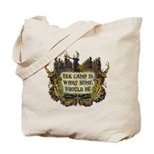 Elk camp is what home should  Tote Bag