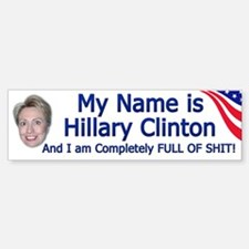 Hillary Clinton Full Of Shit Bumper Bumper Bumper Sticker