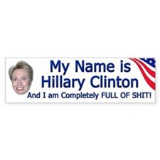 Hillary Clinton Full Of Shit Bumper Car Sticker