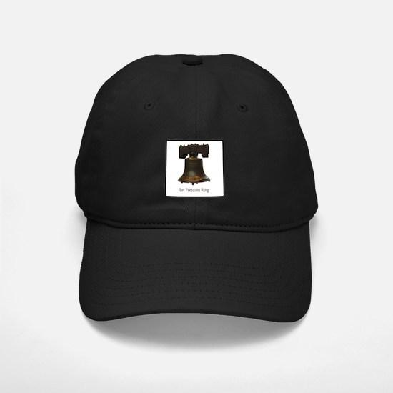 let freedom ring Baseball Hat