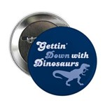 "Gettin' Down With Dinosaurs 2.25"" Button (100 pack"