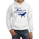 Gettin' Down With Dinosaurs Hooded Sweatshirt