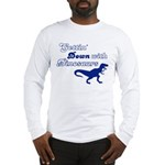 Gettin' Down With Dinosaurs Long Sleeve T-Shirt