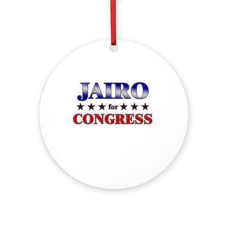 JAIRO for congress Ornament (Round)