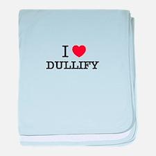 I Love DUDDERS baby blanket