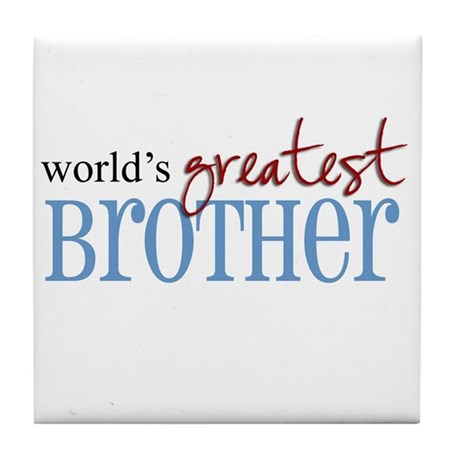 World's Greatest Brother Tile Coaster