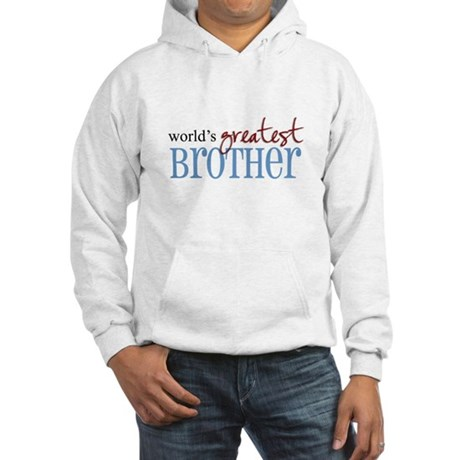 World's Greatest Brother Hooded Sweatshirt