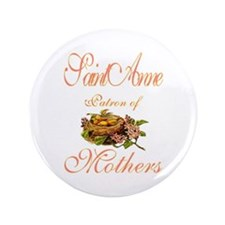 "St. Anne - Patron of Mothers 3.5"" Button"