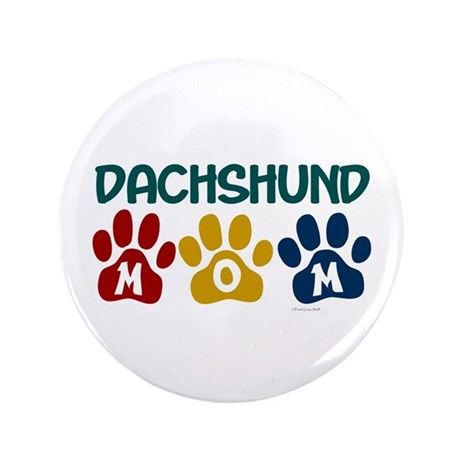 "Dachshund Mom 1 3.5"" Button"