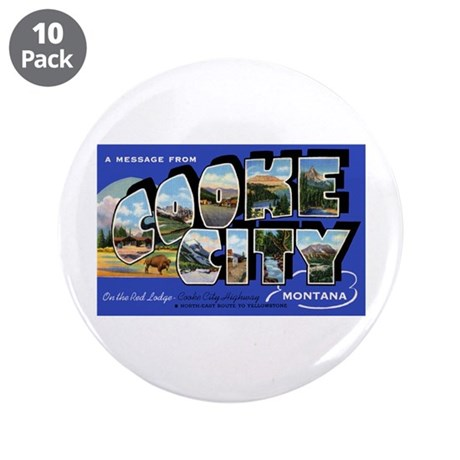 "Cooke City Montana Greetings 3.5"" Button (10 pack)"