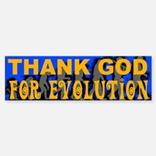 Thank God for Evolution Bumper Bumper Bumper Sticker