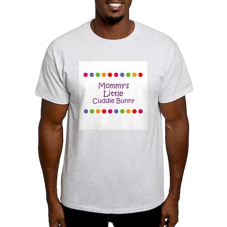 Mommy's Little Cuddle Bunny Light T-Shirt