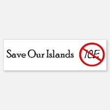 Save Our Islands Bumper Bumper Bumper Sticker