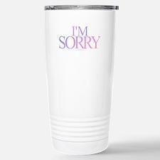 I'm Sorry Travel Mug
