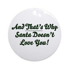 Santa Doesn't Love You Ornament (Round)