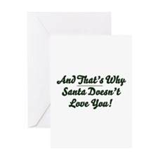 Santa Doesn't Love You Greeting Card