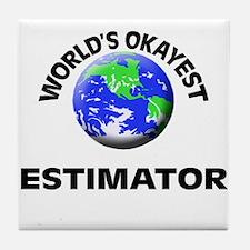 World's Okayest Estimator Tile Coaster